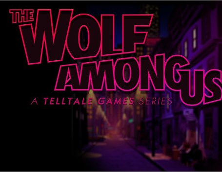Telltale and DC Entertainment announce The Wolf Among Us