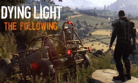 Dying Light: The Following Enhanced is coming